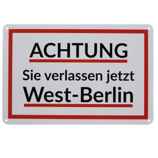metal sign Attention You are now leaving West Berlin, 20x30 cm