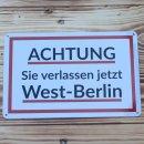 Blechschild Achtung Sie verlassen jetzt West-Berlin,...