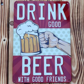 Tin sign Drink Good Beer With Good Friends, 20x30 cm